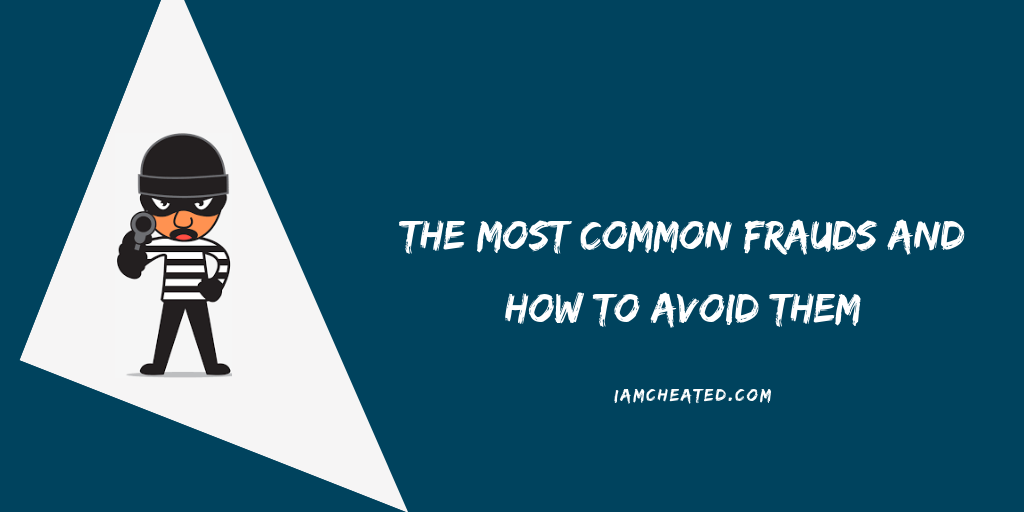 The Most Common Frauds and How to Avoid Them