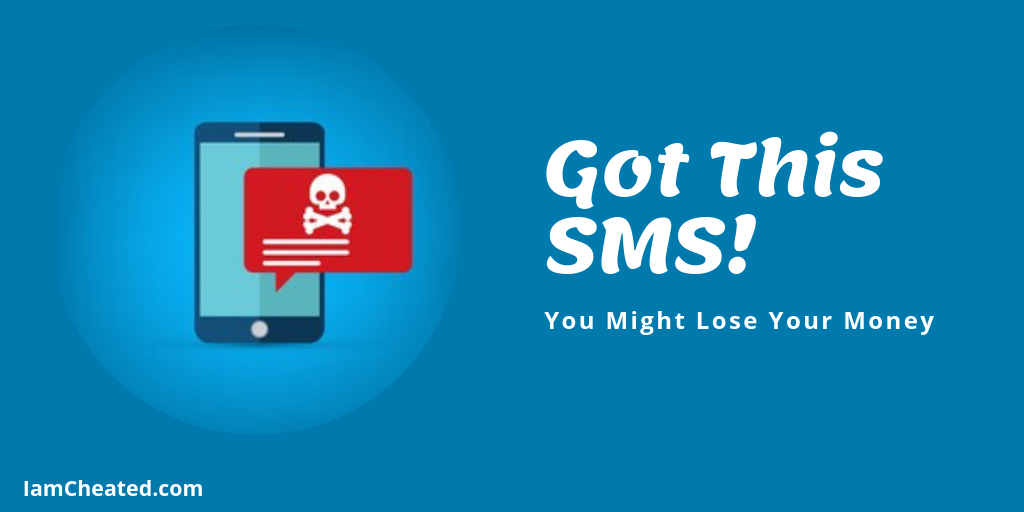 Got This SMS? You Might Lose Your Money