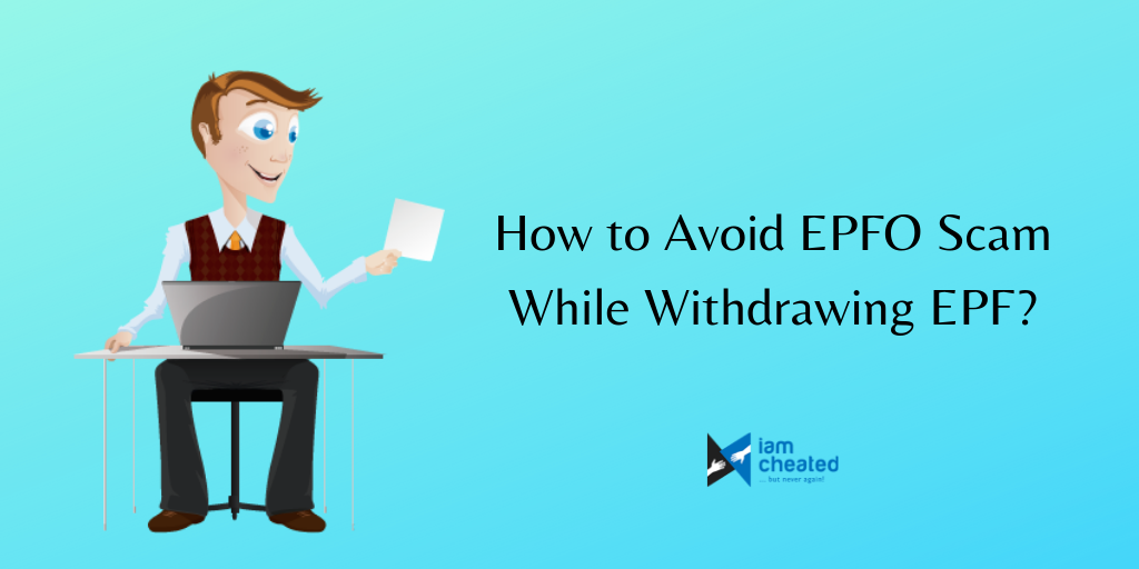 How to Avoid EPFO Scam While Withdrawing EPF?