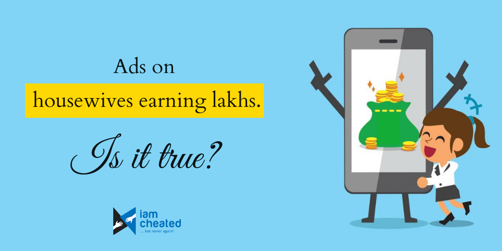 Ads on housewives earning lakhs. Is it true?