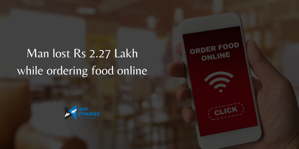 Man lost Rs 2.27 Lakh while ordering food online