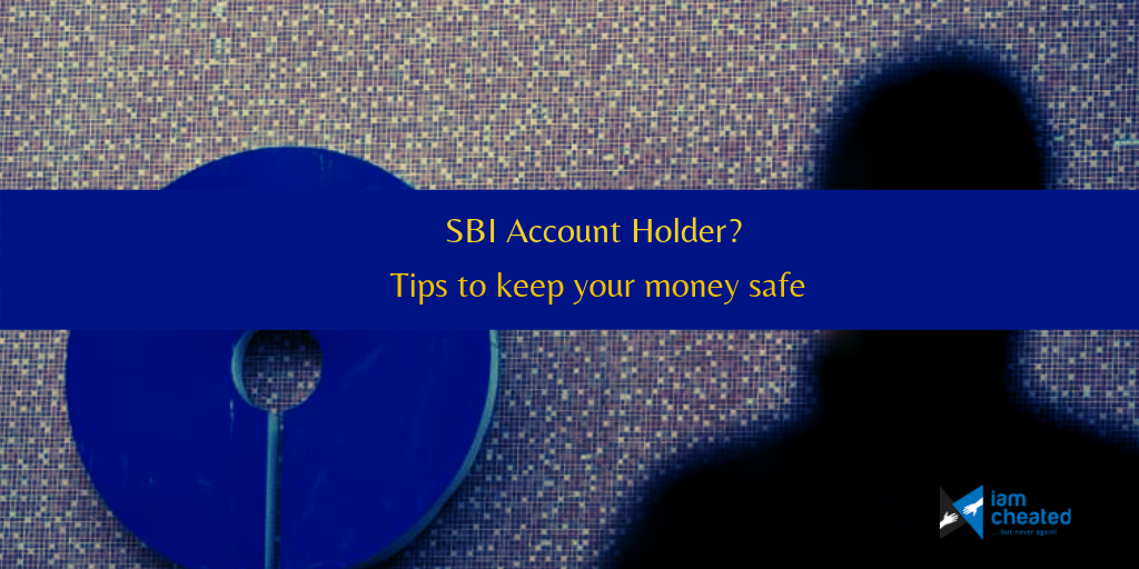 SBI Account Holder? Tips to keep your money safe