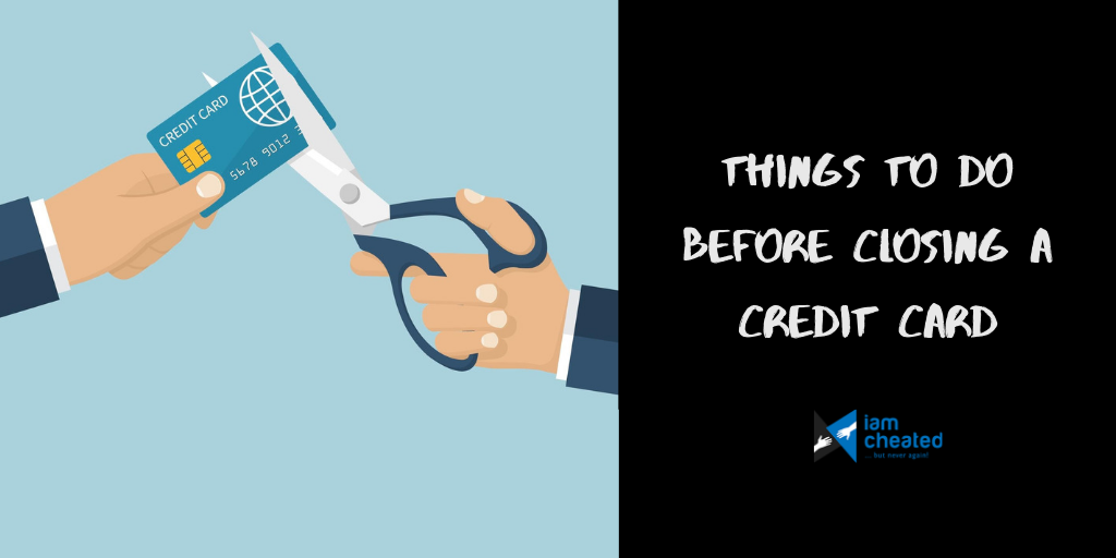 Things to do Before Closing a Credit Card