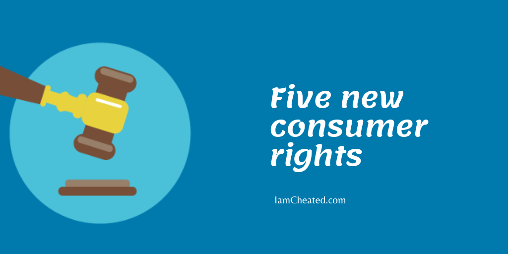 Five new consumer rights that you need to Know