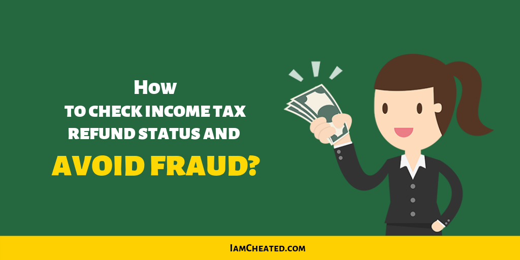 How to check income tax refund status and avoid fraud?