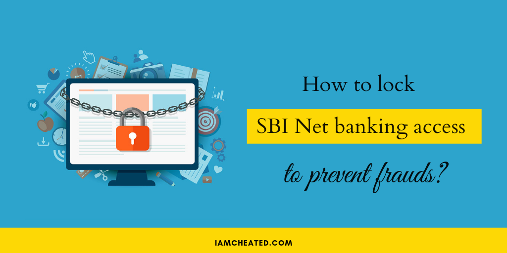 How to lock SBI Net banking access to prevent frauds?
