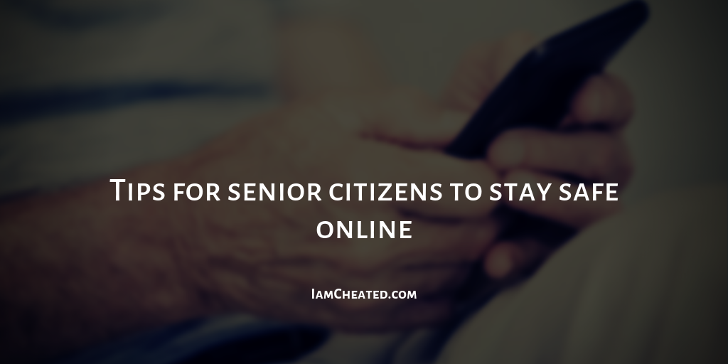 Tips for senior citizens to stay safe online