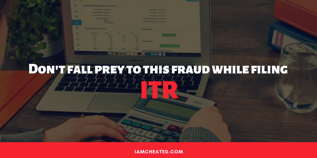 Don't fall prey to this fraud while filing ITR