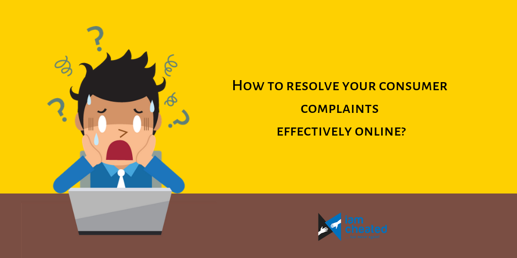 How to resolve your consumer complaints effectively online?