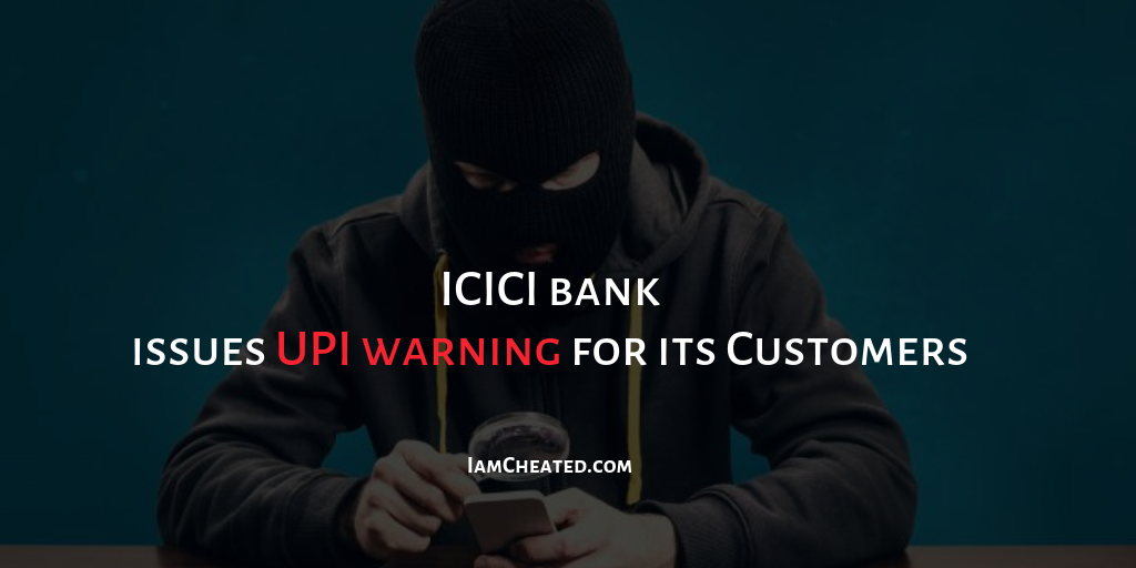 ICICI bank issues UPI warning for its Customers