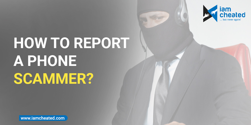 How to report a phone scammer?