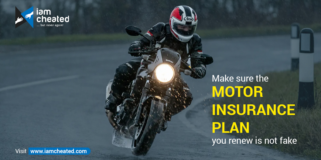 Make sure the motor insurance plan you renew is not fake