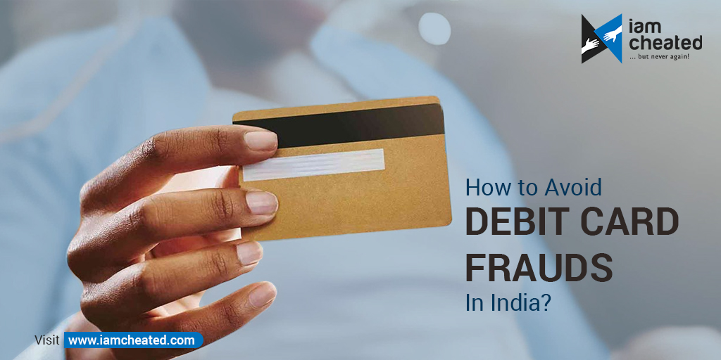 How to avoid debit card frauds in India?