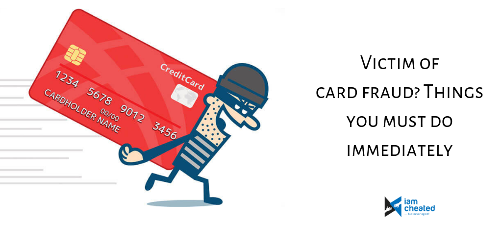 Victim of card fraud? Things you must do immediately