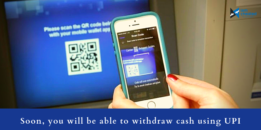 Worried about ATM fraud? Soon, you will be able to withdraw cash using UPI