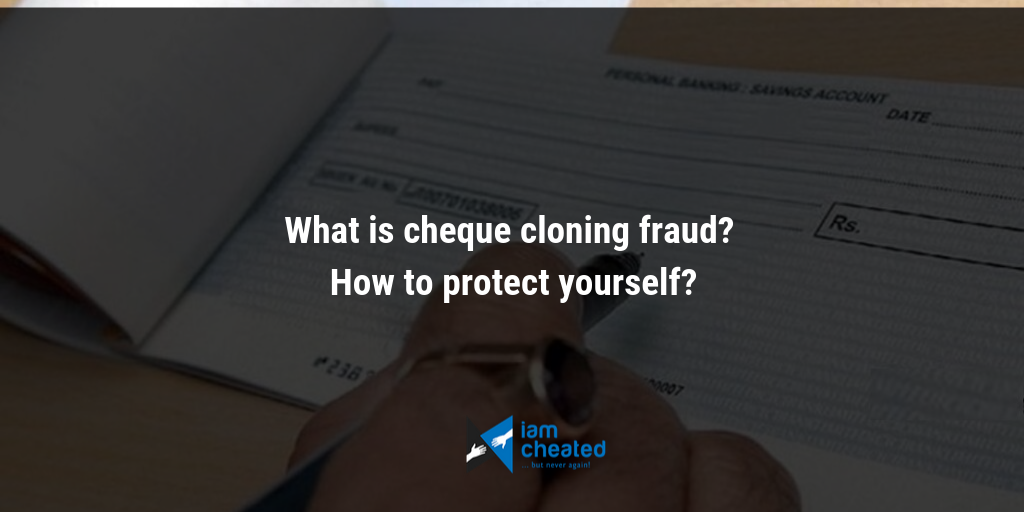 What is cheque cloning fraud? How to protect yourself?