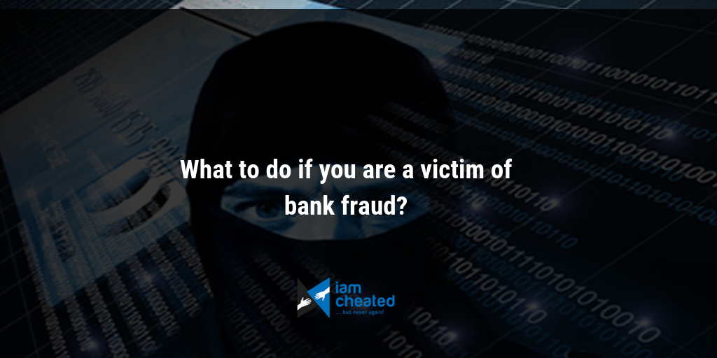 What to do if you are a victim of bank fraud?