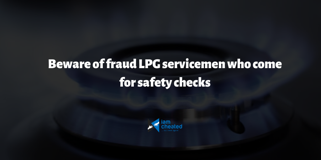 Beware of fraud LPG servicemen who come for safety checks