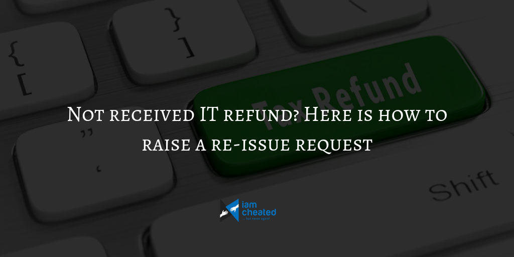 Not received IT refund? Here is how to raise a re-issue request