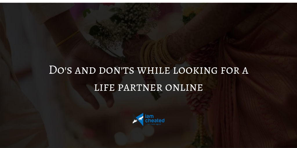 Do's and don'ts while looking for a life partner online