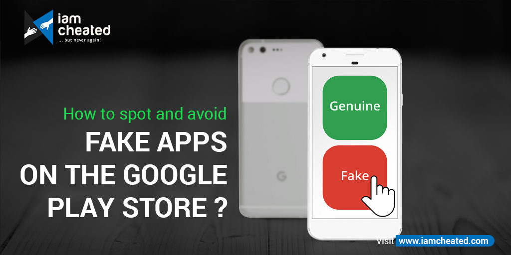 How to spot and avoid fake apps on the google play store?