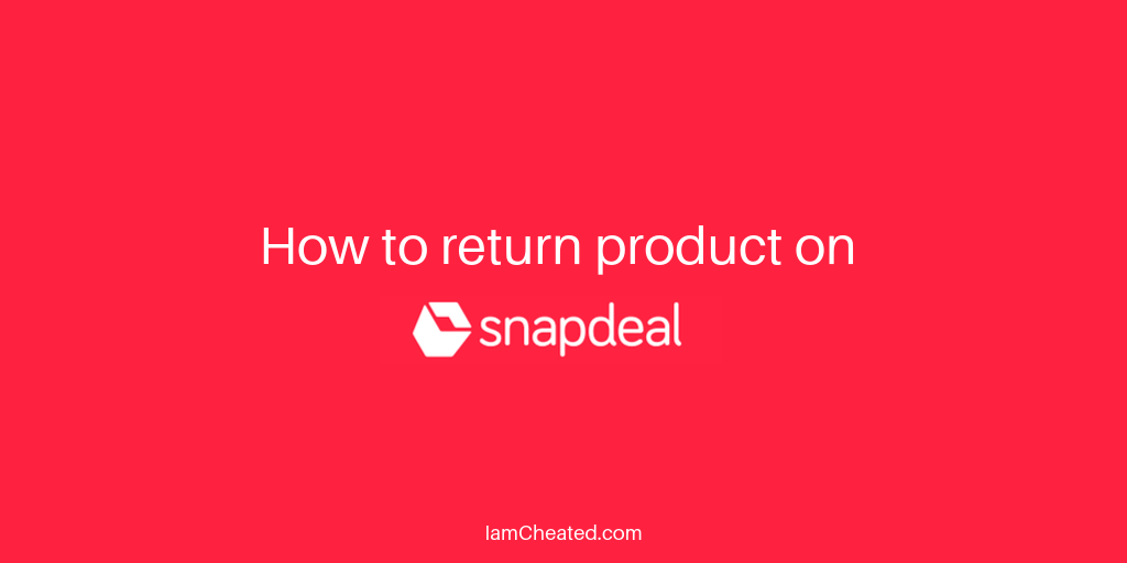 How to return product on Snapdeal?