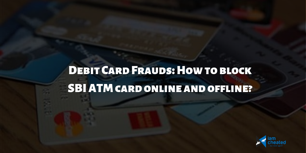 Debit Card Frauds: How to block SBI ATM card online and offline?