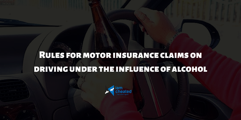 Rules for motor insurance claims on driving under the influence of alcohol