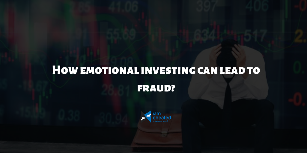 How emotional investing can lead to fraud?