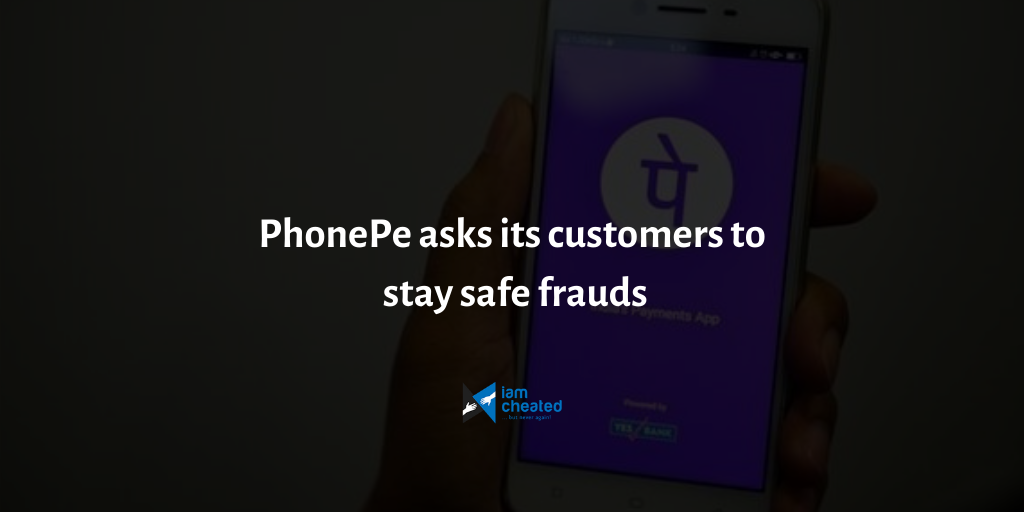 PhonePe asks its customers to stay safe from frauds