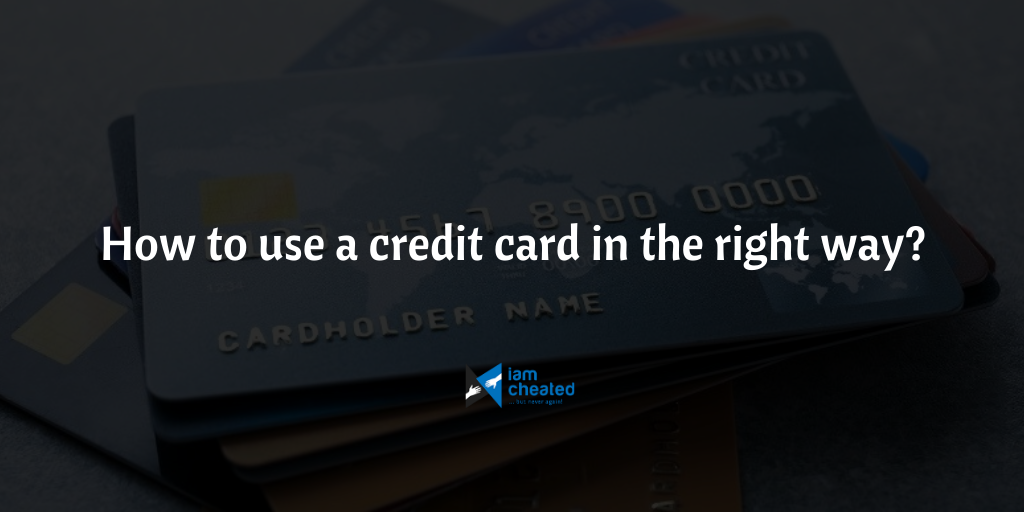 How to use a credit card in the right way?