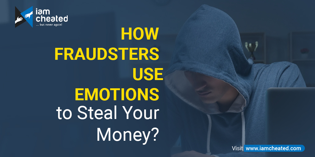 How Fraudsters Use Emotions to Steal Your Money?
