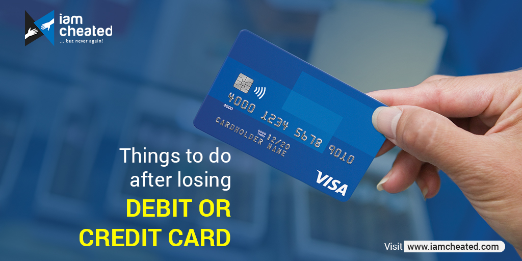 Things to do after losing Debit or Credit Card