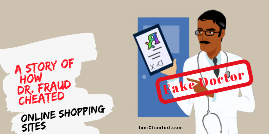 A Story Of How Dr. Fraud Cheated Online Shopping Sites