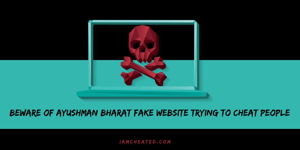 Beware of Ayushman Bharat fake website trying to cheat people