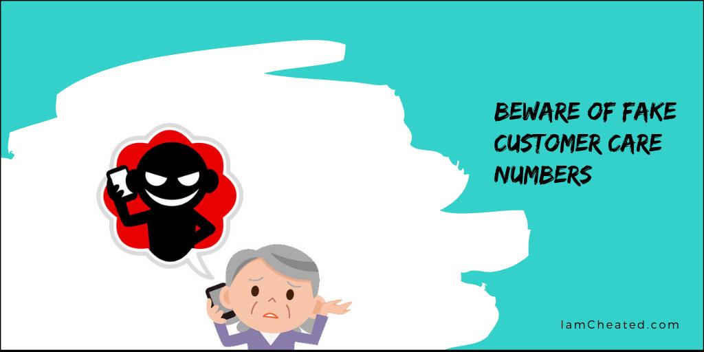 Beware Of Fake Customer Care Numbers