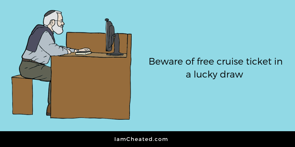 Beware of free cruise ticket in a lucky draw