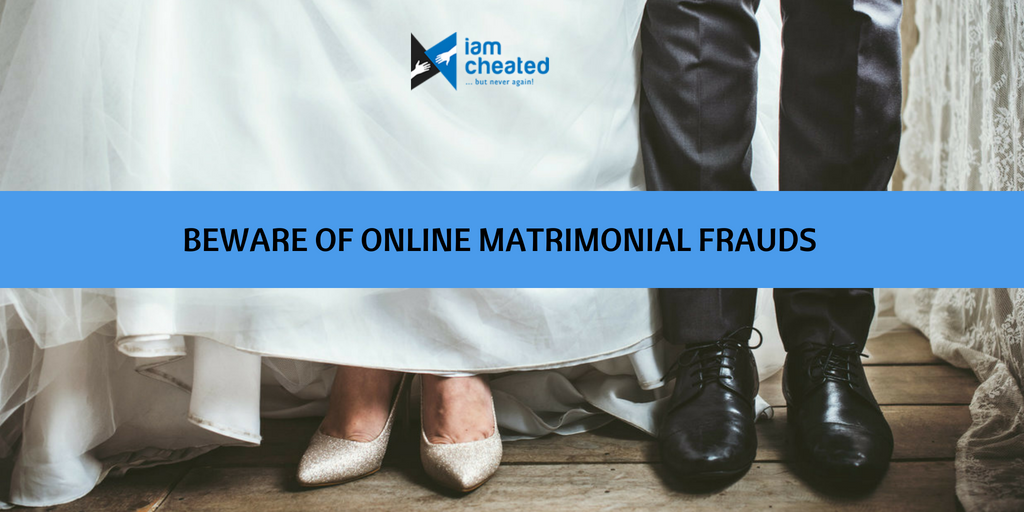 Beware Of Online Matrimonial  Frauds