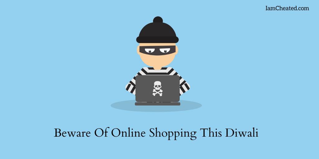 Beware Of Online Shopping This Diwali