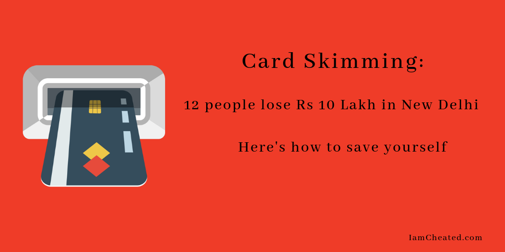 Card Skimming:12 people lose Rs 10 Lakh in New Delhi