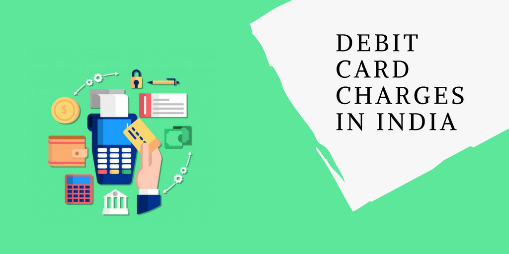 Debit Card Charges in India