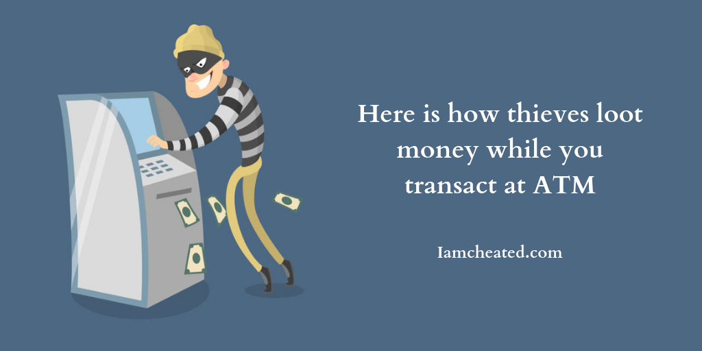 Here is how thieves loot money while you transact at ATM?