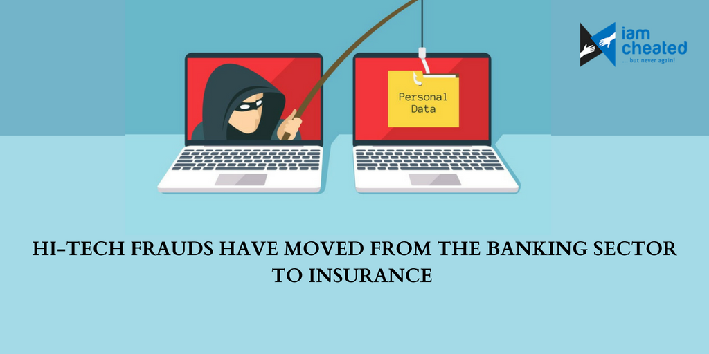 Hi-tech Frauds Have Moved From The Banking Sector To Insurance
