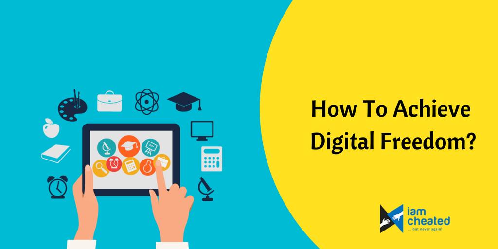 How To Achieve Digital Freedom?