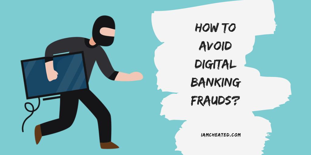 How To Avoid Digital Banking Frauds?