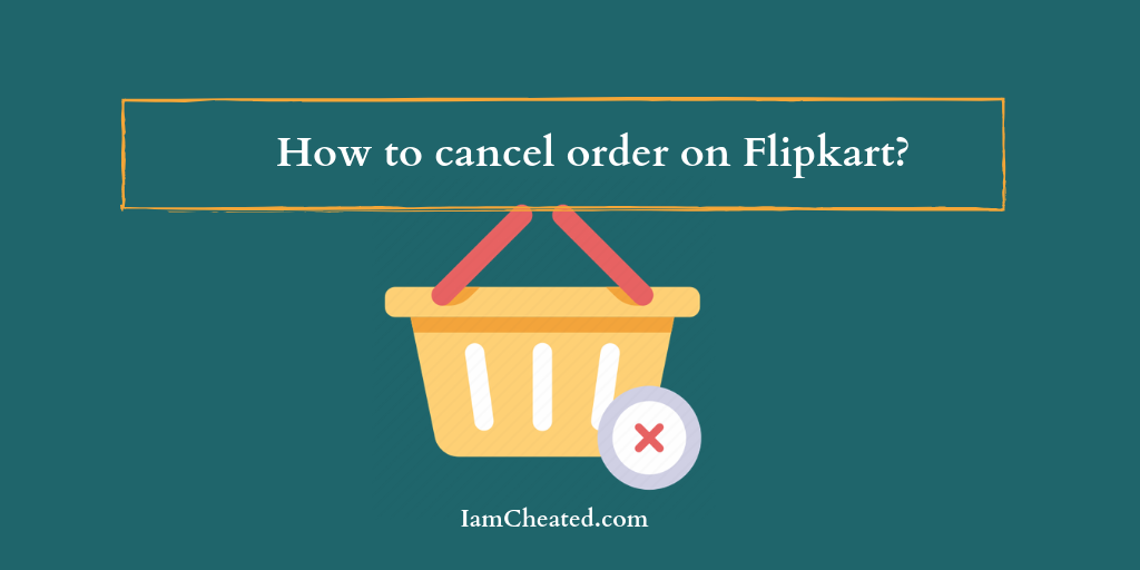 How to cancel order on Flipkart?