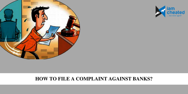 How To File A Complaint Against Banks?