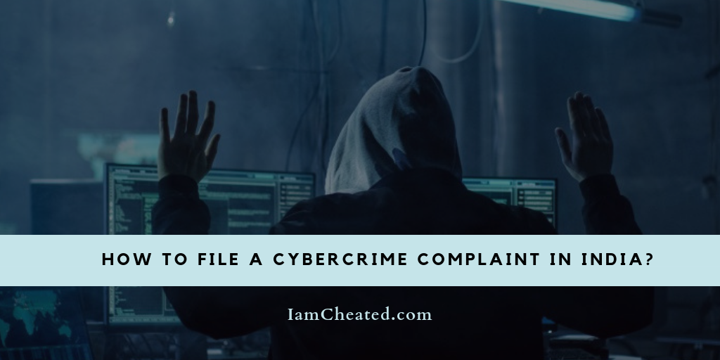 How To File A Cybercrime Complaint In India?