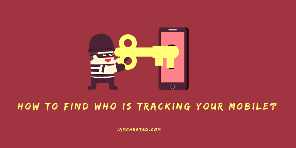 How to find who is tracking your mobile?