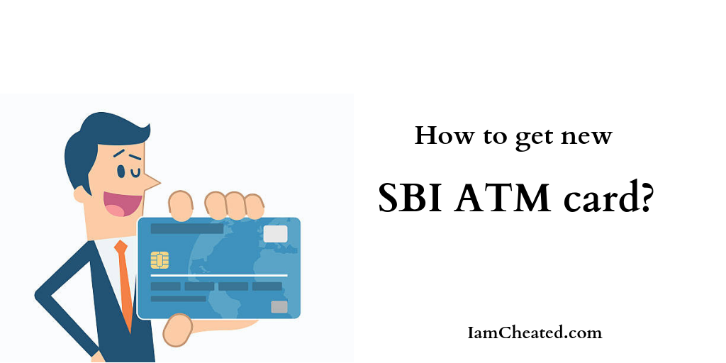 How to get new SBI ATM card?